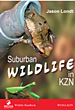 Bookcover Suburban Wildlife in KZN
